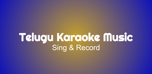 Telugu Karaoke Music HQ - Apps on Google Play