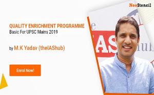 Quality Enrichment Programme - Basic For UPSC Mains 2019