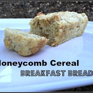 Honeycomb Cereal Breakfast Bread.