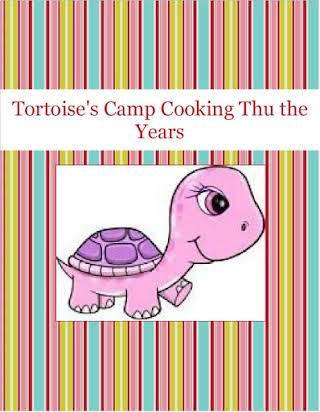 Tortoise's Camp Cooking Thu the Years