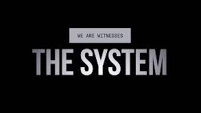 We are Witnesses: The System thumbnail