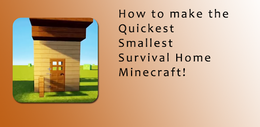 Make the Smallest Survival Home quick in Minecraft for PC