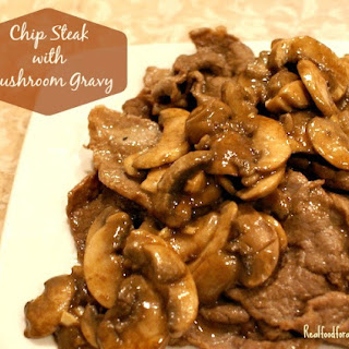 Chip Steak with Mushroom Gravy (Paleo, GAPS, SCD)