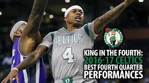 King in the Fourth: 2016-17 Celtics Best Fourth Quarter Performances thumbnail