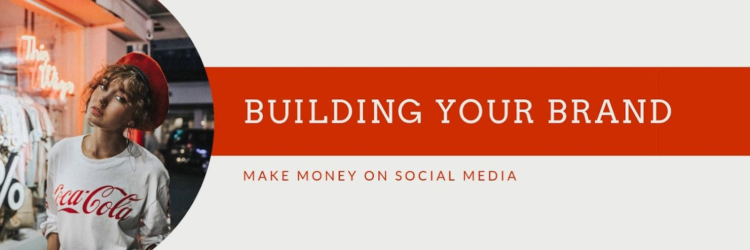 Building Your Brand & Getting Paid on Social Media