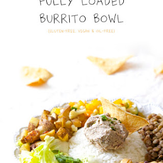 Fully Loaded Burrito Bowl.