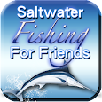 Saltwater Fishing For Friends