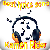 Song Kamen Rider Lyrics S