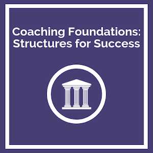 Coaching Foundations Structures for Success