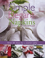 Photo: Simple Elegant Napkins O'Donnell, Avril New Holland 2006 hardback 80 pp ISBN 1845372433