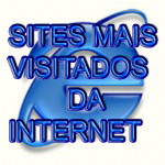 SITES MAIS VISITADOS DA INTERNET - SITES, FACEBOOK, GOOGLE, BLOG