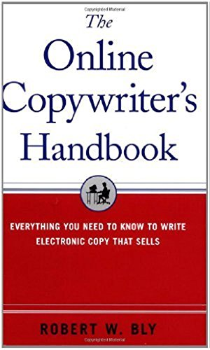 The Online Copywriter's Handbook: Everything You Need to Know to Write Electronic Copy That Sells by Robert Bly