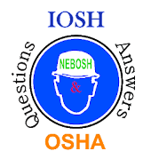 Safety IOSH-NEBOSH-OSHA Questions and Answers