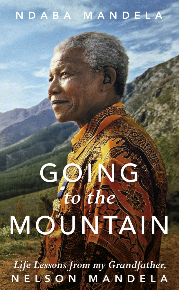 'Going to the Mountain: Life Lessons from my Grandfather Nelson Mandela' by Ndaba Mandela