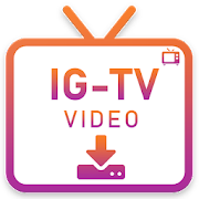 Downloader for IG-TV and Instagram - IGTV Saver