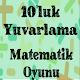 Download Onluk Yuvarlama Matematik Oyunu For PC Windows and Mac