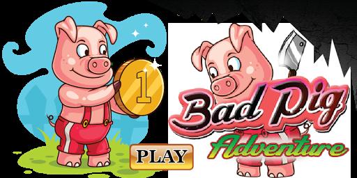 Bad Pig Adventure