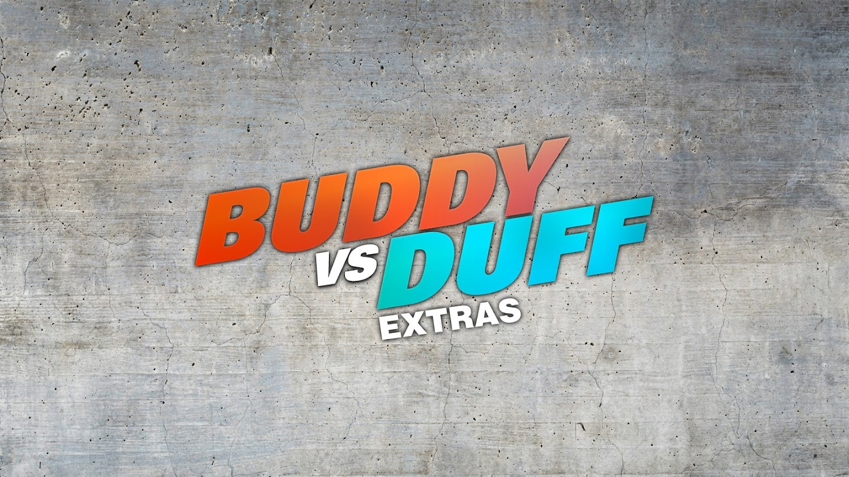 Buddy vs. Duff: Extras