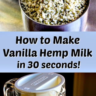 How to Make Vanilla Hemp Milk Recipe