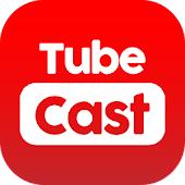 Tube Cast : Videos to TV &Comp