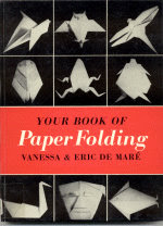 Photo: Your Book of Paper Folding de Maré, Vanessa & Eric Faber and Faber Hardcover, October 1969 ISBN: 057108446X