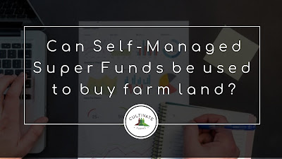 Can Self-Managed SuperFunds used to buy farmland