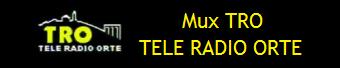 MUX TRO - TELE RADIO ORTE