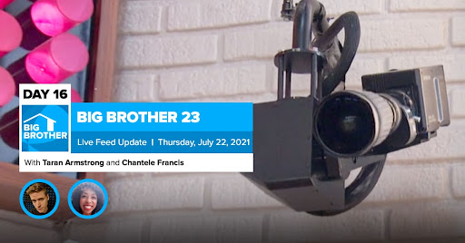Big Brother 23 Day 16 Live Feed Update   July 22, 2021