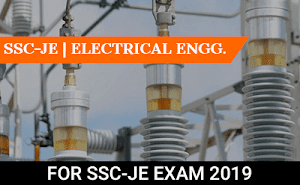 SSC-JE – Electrical Engineering Course For SSC-JE Exam 2019