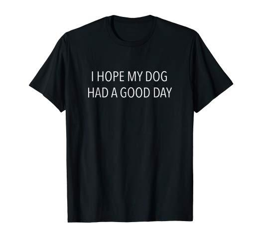 Image result for i hope my dog had a good day