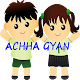 Download Achha Gyaan For PC Windows and Mac