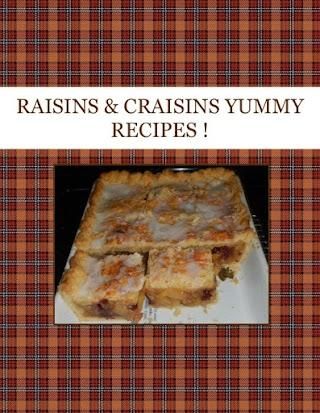 RAISINS & CRAISINS  YUMMY  RECIPES !