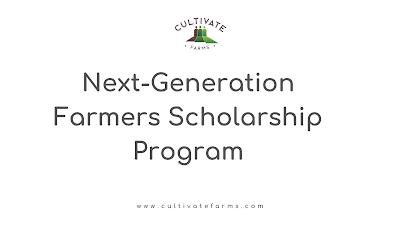 Next-Generation Farmers Scholarship Program