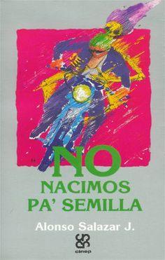 Salazar: No nacimos pa' semilla