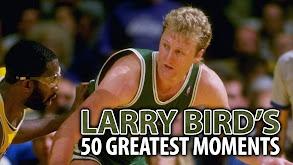 Larry Bird's 50 Greatest Moments thumbnail