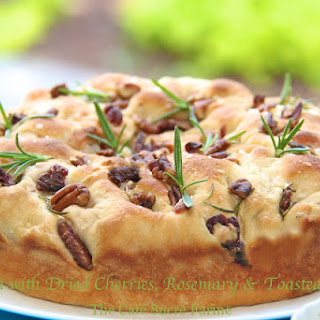 Focaccia with Dried Cherries, Rosemary & Toasted Pecans Recipe
