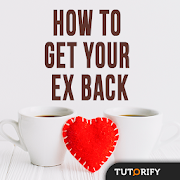 How To Get Your Ex Back - Knowledge and Tips