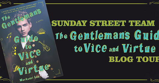 Sunday Street Team Tour: Gentlemen`s Guide to Vice and Virtue by Mackenzi Lee