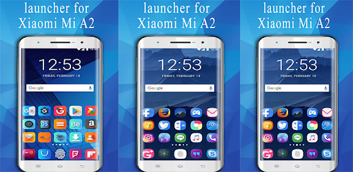 Xiaomi Mi A2 Launcher, Mi A2 lite and theme - Apps on