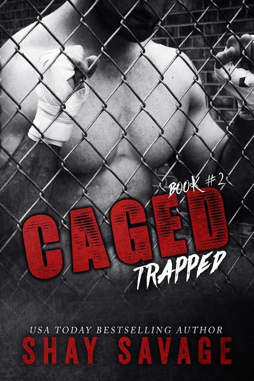 Release Day Blitz: Trapped (Caged #2) by Shay Savage @Savage7289