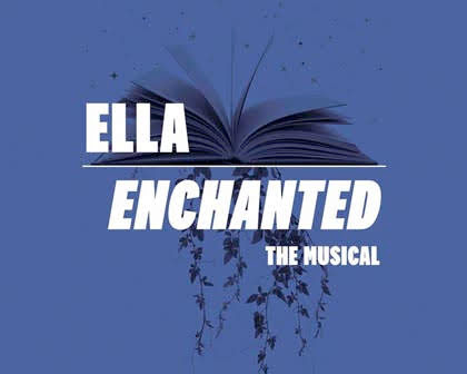 Ella Enchanted: The Musical