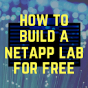 How to Build a NetApp Lab for Free