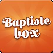 Baptiste Box! Boite à Baptiste