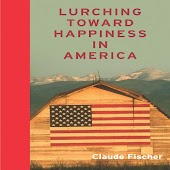 Lurching Towards Happiness in America