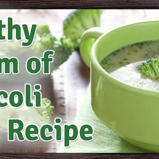 Homemade Cream Broccoli Soup Healthy Recipes