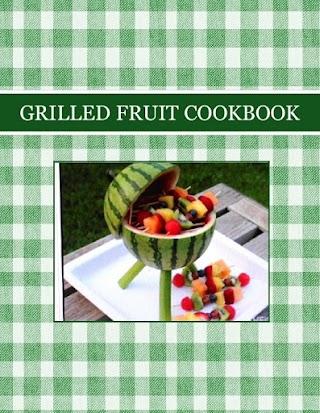 GRILLED FRUIT COOKBOOK