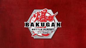 Bakugan: Battle Planet: Extras thumbnail