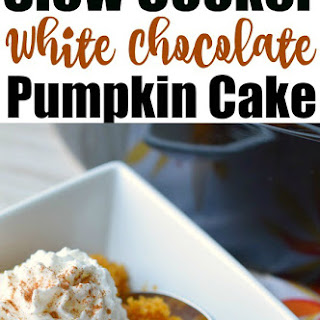 Slow Cooker White Chocolate Pumpkin Cake.
