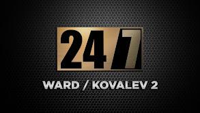 24/7 Ward/Kovalev 2 thumbnail