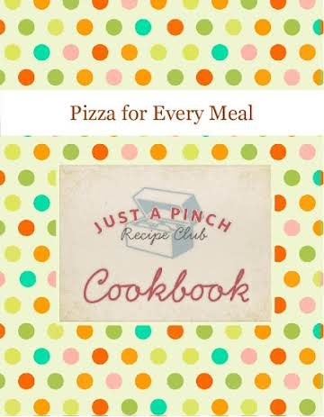 Pizza for Every Meal